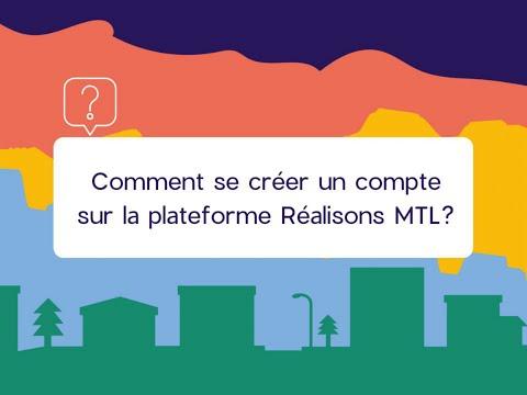 Comment se créer un compte sur la plateforme Réalisons Mtl?
