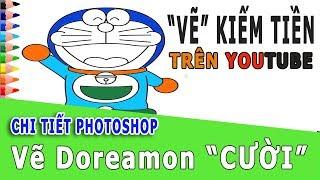 KIẾM TIỀN TRÊN YOUTUBE VẼ - CHI TIẾT PHOTOSHOP - VẼ DOREAMON CƯỜI |  how to draw coach