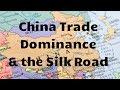 China Trade Dominance & the Silk Road pt 1 (10/16/17)