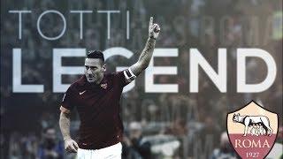 Francesco Totti - Goodbye | Roma Legend 1992-2017 | HD