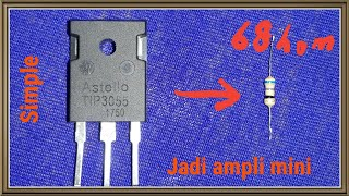 Simple ampli mini tip3055&resistor 68 hom
