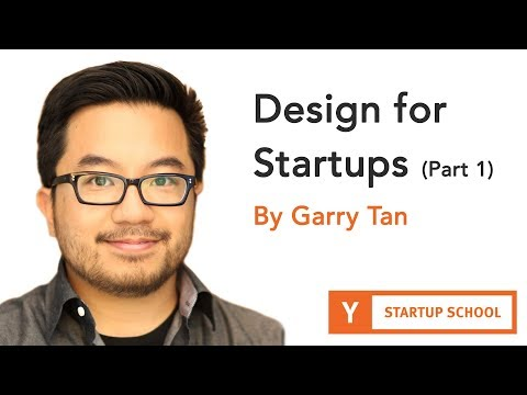 Design for Startups by Garry Tan (Part 1) - YouTube