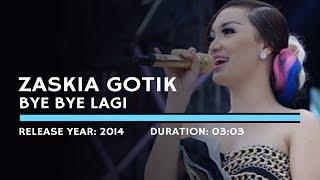 Zaskia Gotik - Bye Bye Lagi (Lyric)