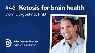 Diet Doctor Podcast #46 — Dr. Dom D'agostino