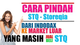 Cara Pindah Asset Stq - Storeqia Ke Market Luar Karena Delisting Dari Indodax