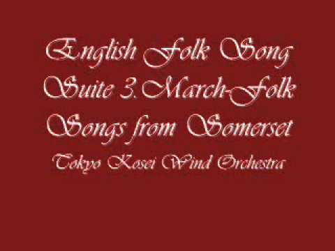 English Folk Song Suite 3 March Folk Songs from Somerset.Tokyo Kosei Wind Orchestra.
