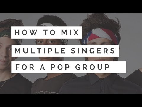 Lead Vocal Mixing - Pop Group With Multiple Lead Singers