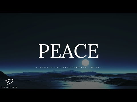 PEACE - 3 Hour Piano Music | Peaceful Music | Meditation Music | Relaxation Music | Soft Music