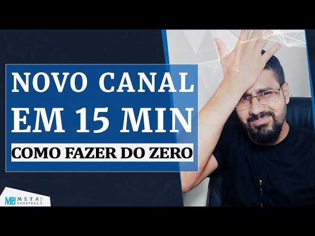 Canal Do Zero No Youtube: Aprenda Como Eu Faço Um Novo Canal No Youtube PASSO A PASSO