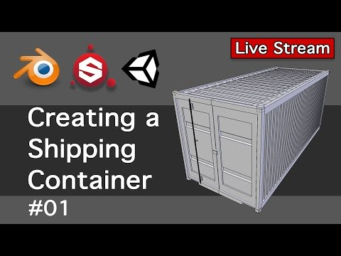 Creating a Shipping Container 01-Live Stream