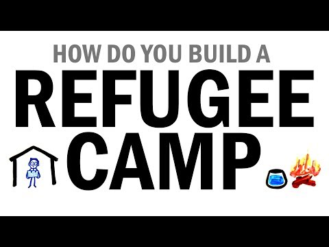 Download Youtube: How Do You Build A Refugee Camp?