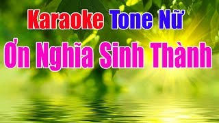 Ơn Nghĩa Sinh Thành Karaoke    Tone Nữ - Nhạc Sống Thanh Ngân