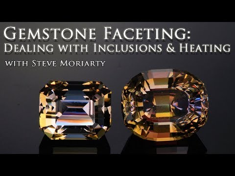 Faceting Gems - How To Deal With Inclusions & Heating