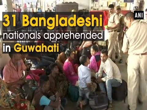 31 Bangladeshi nationals apprehended in Guwahati - #Assam News