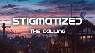 The Calling - Stigmatized (Lyrics)