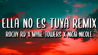 Rochy RD x Myke Towers x Nicki Nicole - Ella No Es Tuya REMIX (Letra/Lyrics)