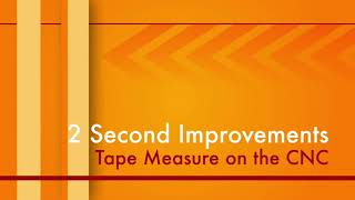 2 Second Improvement | Tape Measure on the CNC