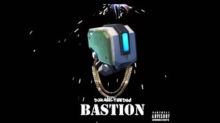 Bastion - DJKarlTheDog