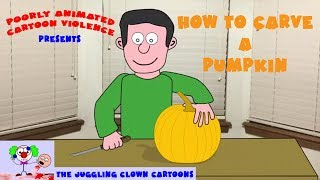 How to Carve a Pumpkin. Tutorial Parody.  Poorly Animated Cartoon Violence
