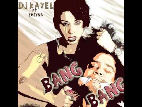 Bang Bang (My Baby Shot Me Down) [THE Tarraxinha Remix by DJ Kayel)