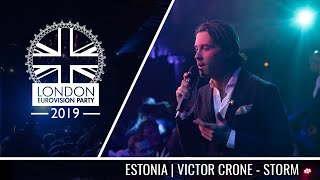 Victor Crone - Storm (Estonia) | LIVE | OFFICIAL | 2019 London Eurovision Party