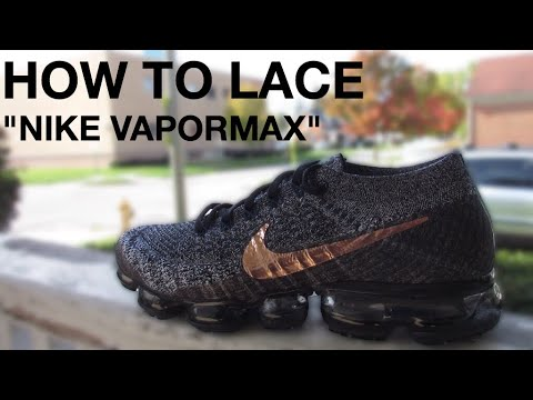 23fdb747c379f HOW TO LACE THE NIKE VAPORMAX - YouTube
