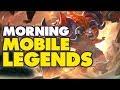 Morning Mobile Legends | Mobile Legends: Bang Bang