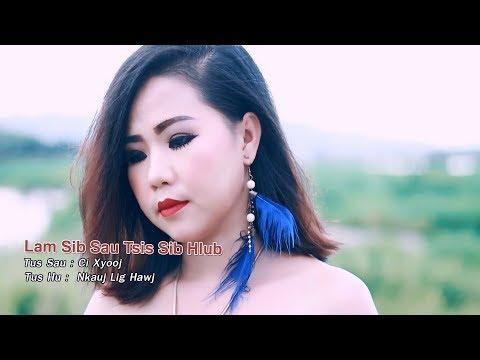 Lam sib sau tsis sib hlub (Official Music Video) - Nkauj Lig Hawj thumbnail