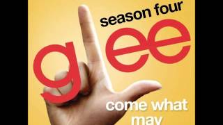 Glee - Come What May (DOWNLOAD MP3 + LYRICS)