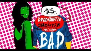 Repeat youtube video David Guetta & Showtek - Bad ft. Vassy (Radio Edit)
