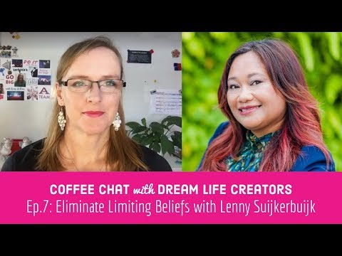 {Coffee Chat with Dream Life Creators} Ep.7: Eliminate Limiting Beliefs with Lenny Suijkerbuijk