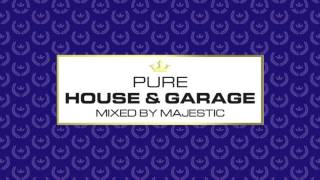 Pure House & Garage - Mixed by Majestic - Album MiniMix - Pre-Order Now