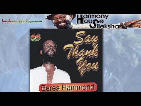 SAY THANK YOU (T Roy Mix) ⬥Beres Hammond⬥