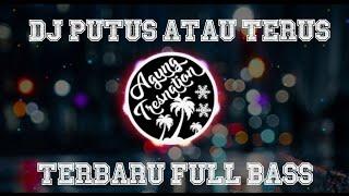 Download Mp3 Dj Putus Atau Terus - Judika   Agung Tresnation Remix