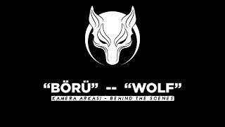 BÖRÜ Sinema Filmi | Kamera Arkası Video