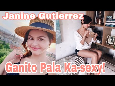 JANINE GUTIERREZ facts about her sexy, simple at maganda
