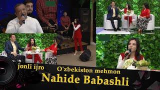 Наҳиде Бабашли & Дилшодбек Мусабеков жонли ижро   Nahide Babasli Uzbekistanda live sarki soyliyor