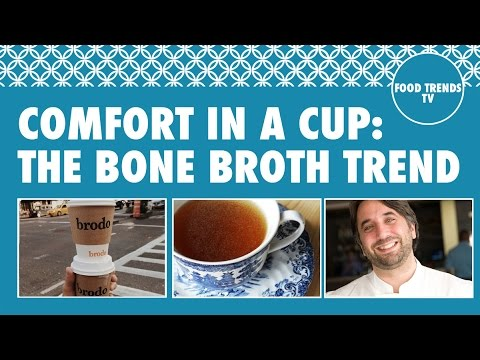 Comfort In A Cup: The Bone Broth Trend Food Trends TV