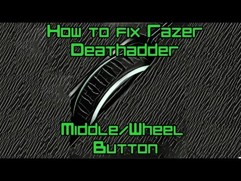 How To Fix Razer Deathadder 2013 Middle Wheel Not Working Click Issue