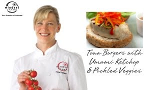 Windset Farms: Tuna Burgers With Umami Ketchup & Pickled Veggies With Chef Dana Reinhardt