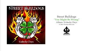Watch Street Bulldogs You Might Be Wrong video