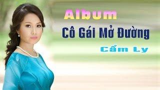 Album Cô Gái Mở Đường Ca sĩ Cẩm Ly - Nhạc Trữ Tình Cách Mạng Chọn Lọc Hay Nhất