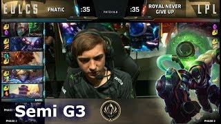 Fnatic vs Royal Never Give Up   Game 3 Semi Finals LoL MSI 2018   FNC vs RNG G3