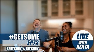 Gary Owen & Kenya Discuss Fame and Horny Goat Weed | #GETSOME PODCAST EP72