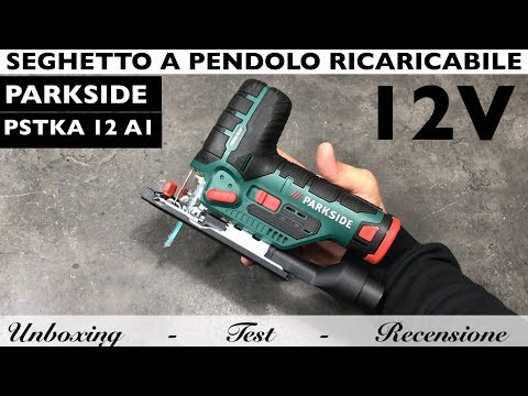 Seghetto alternativo a pendolo parkside lidl pstka 12 a1 for Seghetto alternativo parkside lidl