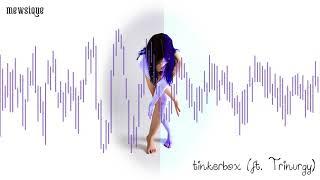 Mewsique - Tinker Box (ft. Trinurgy) - (#3)