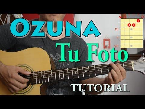 Ozuna - Tu Foto ( Tutorial de Guitarra ) Acordes ritmo y melodia de la voz con la guitarra