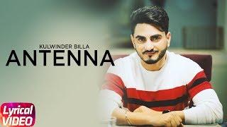Antenna | Lyrical Video | Kulwinder Billa | Latest Punjabi Song 2018 | Speed Records