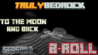 Truly Bedrock Moon Mission B-Roll