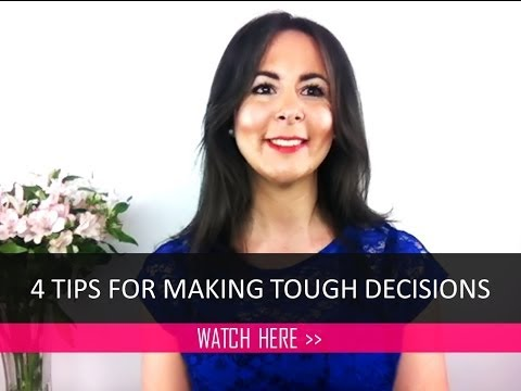 4 tips for making tough decisions easy |...